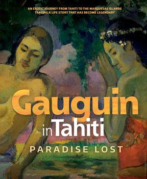Gauguin in Tahiti - Paradise Lost